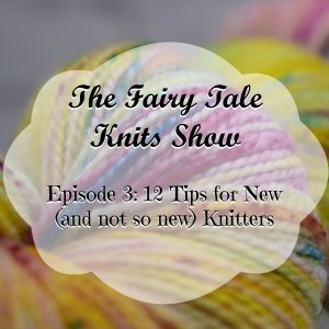 Tips and Help for Knitters Podcast Title Image