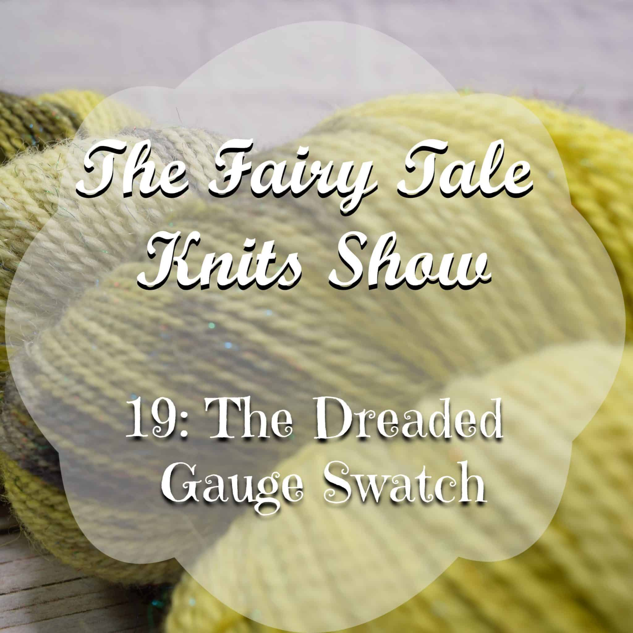 knitting, gauge swatch help, yarn podcast