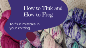 How to Tink and How to Frog title with subtitle to fix mistakes in your knitting on a purple shape with yarn background
